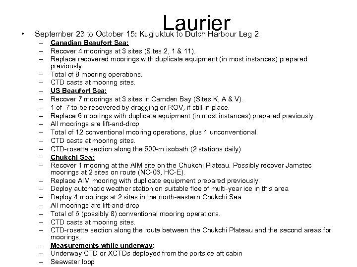 • Laurier September 23 to October 15: Kugluktuk to Dutch Harbour Leg 2