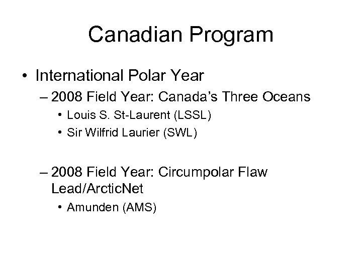 Canadian Program • International Polar Year – 2008 Field Year: Canada's Three Oceans •