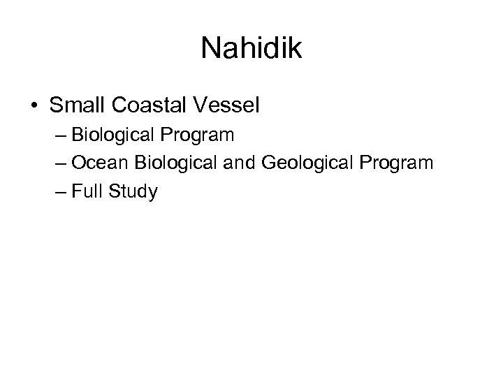 Nahidik • Small Coastal Vessel – Biological Program – Ocean Biological and Geological Program