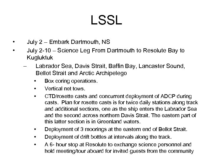 LSSL • • July 2 – Embark Dartmouth, NS July 2 -10 – Science