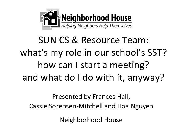 SUN CS Resource Team what s my role