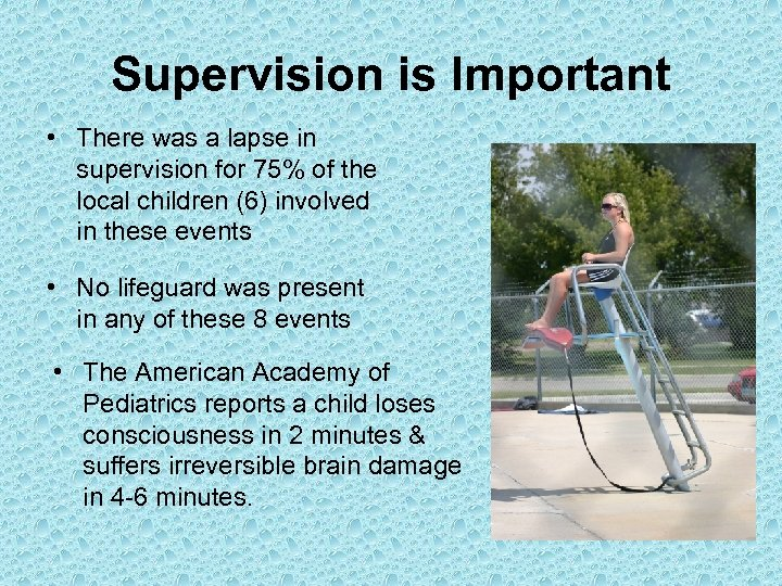 Supervision is Important • There was a lapse in supervision for 75% of the