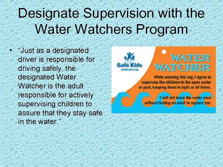 """Designate Supervision with the Water Watchers Program • """"Just as a designated driver is"""