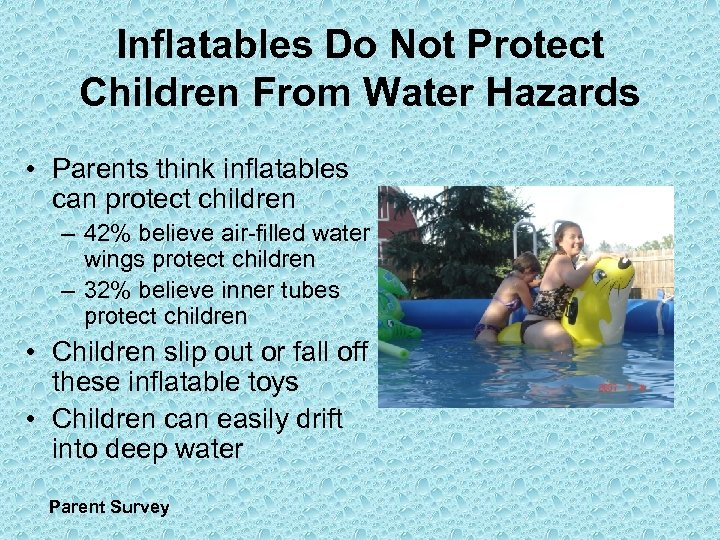 Inflatables Do Not Protect Children From Water Hazards • Parents think inflatables can protect