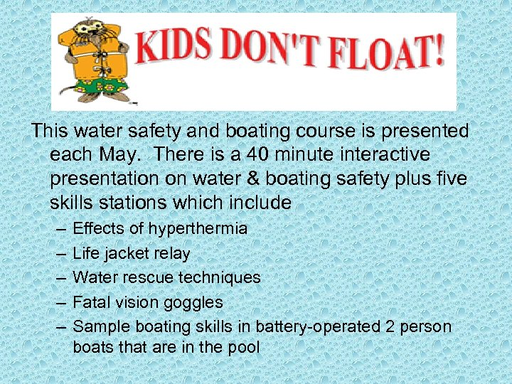 This water safety and boating course is presented each May. There is a 40