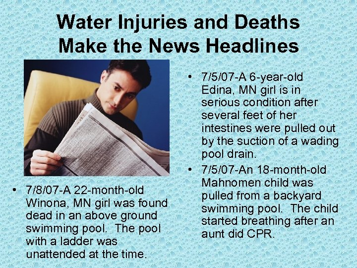 Water Injuries and Deaths Make the News Headlines • 7/8/07 -A 22 -month-old Winona,