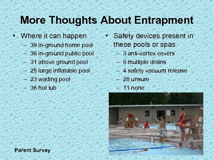 More Thoughts About Entrapment • Where it can happen – – – 39 in-ground