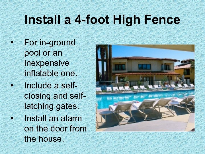 Install a 4 -foot High Fence • • • For in-ground pool or an