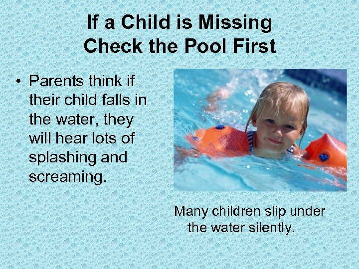 If a Child is Missing Check the Pool First • Parents think if their