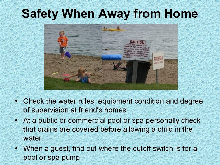 Safety When Away from Home • Check the water rules, equipment condition and degree