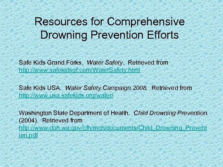 Resources for Comprehensive Drowning Prevention Efforts Safe Kids Grand Forks. Water Safety. Retrieved from