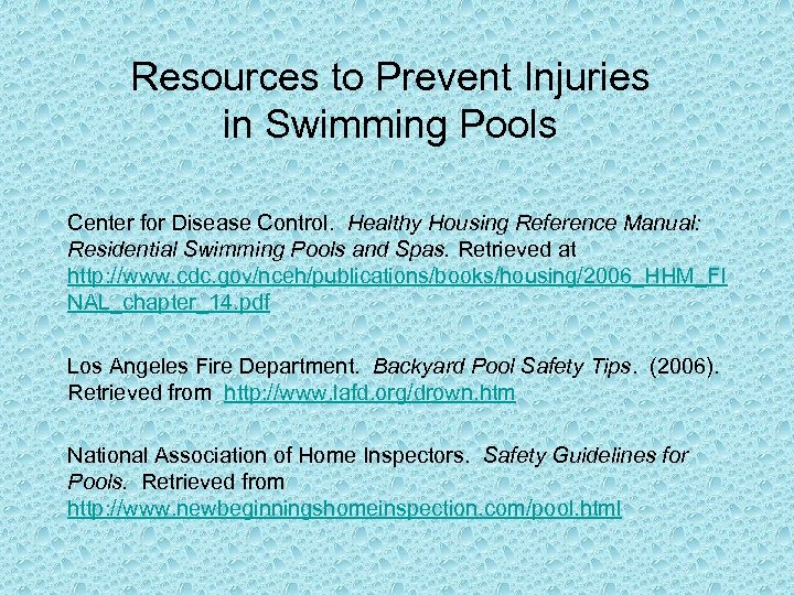 Resources to Prevent Injuries in Swimming Pools Center for Disease Control. Healthy Housing Reference