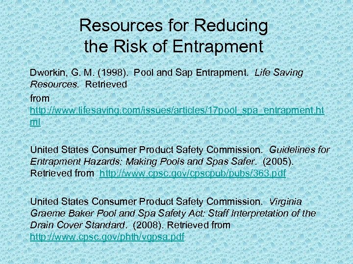 Resources for Reducing the Risk of Entrapment Dworkin, G. M. (1998). Pool and Sap