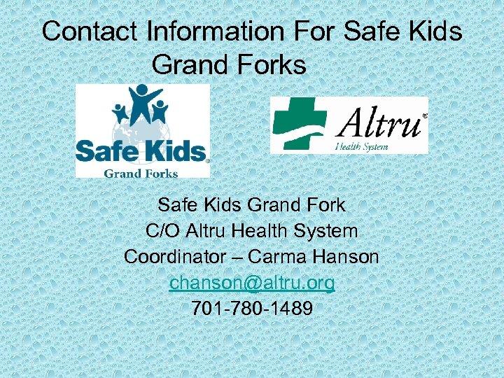 Contact Information For Safe Kids Grand Forks Safe Kids Grand Fork C/O Altru Health