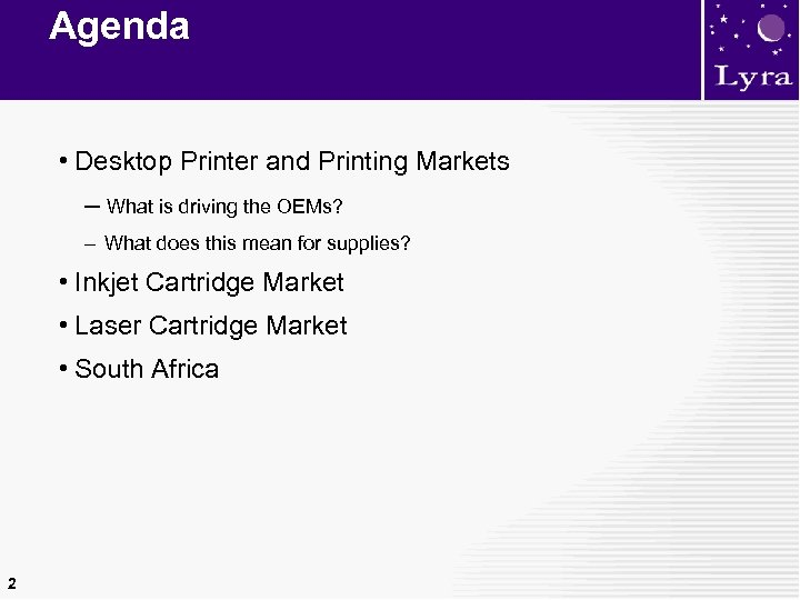 Agenda • Desktop Printer and Printing Markets – What is driving the OEMs? –