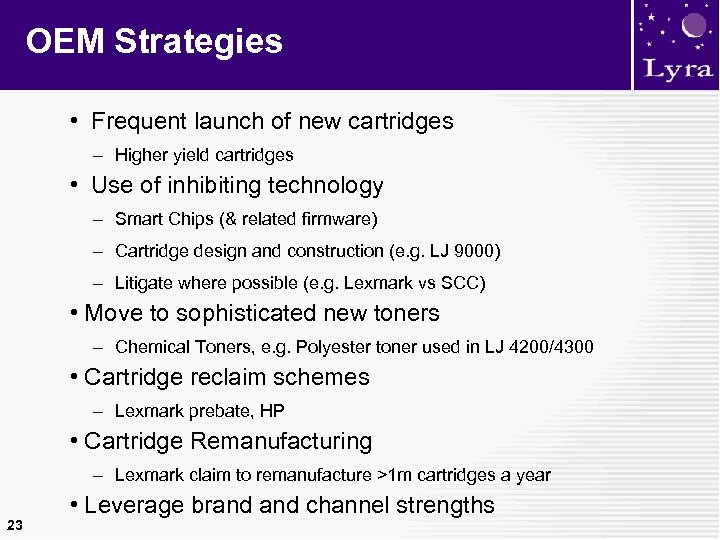 OEM Strategies • Frequent launch of new cartridges – Higher yield cartridges • Use