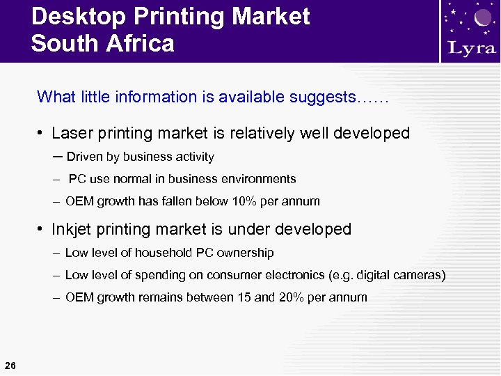 Desktop Printing Market South Africa What little information is available suggests…… • Laser printing