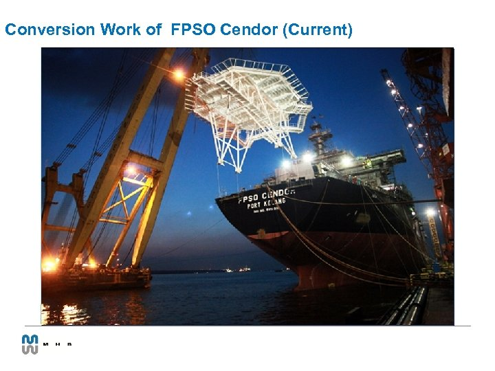 Conversion Work of FPSO Cendor (Current)