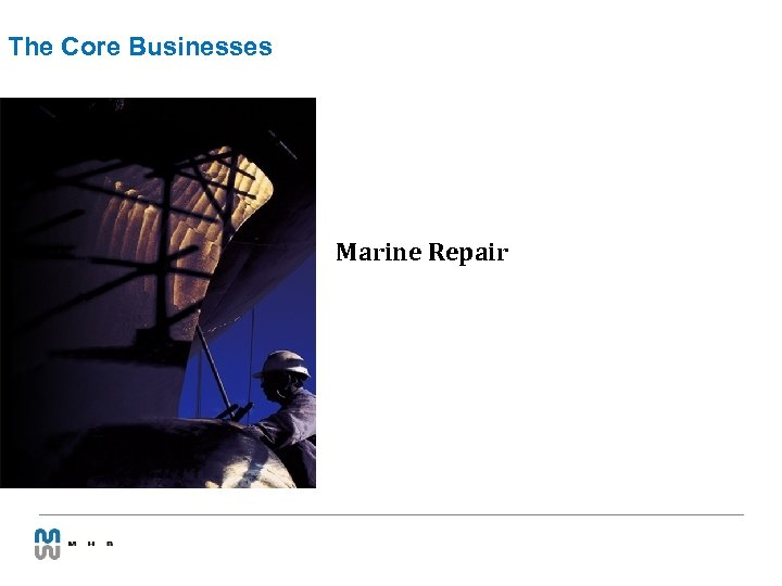 The Core Businesses Marine Repair