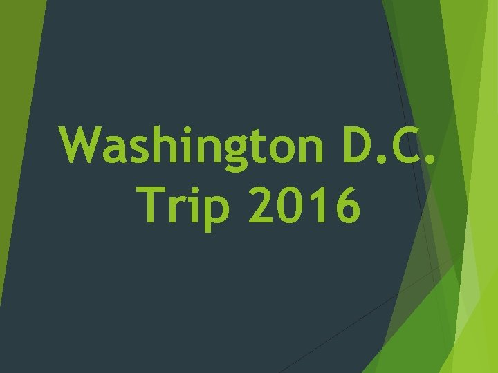 Washington D. C. Trip 2016