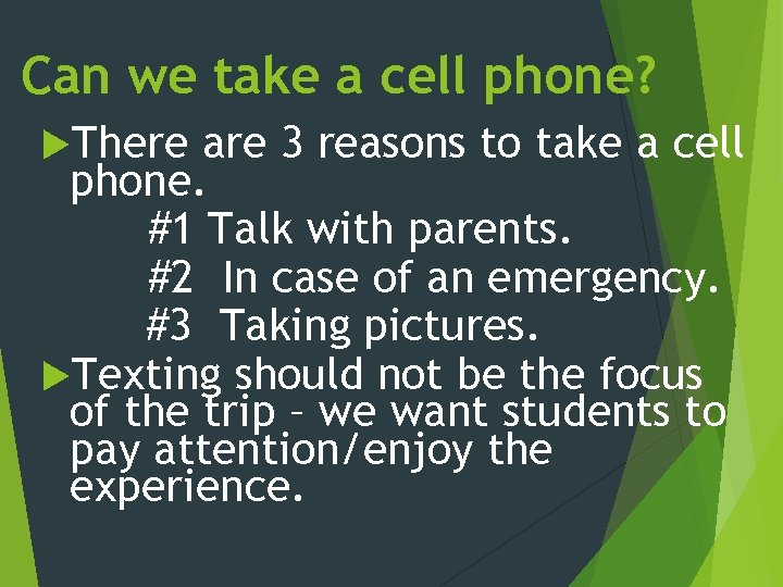 Can we take a cell phone? There are 3 reasons to take a cell