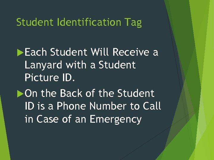 Student Identification Tag Each Student Will Receive a Lanyard with a Student Picture ID.