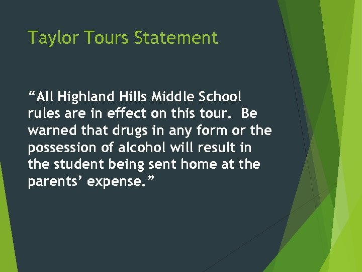 """Taylor Tours Statement """"All Highland Hills Middle School rules are in effect on this"""