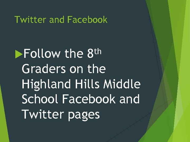 Twitter and Facebook Follow th 8 the Graders on the Highland Hills Middle School