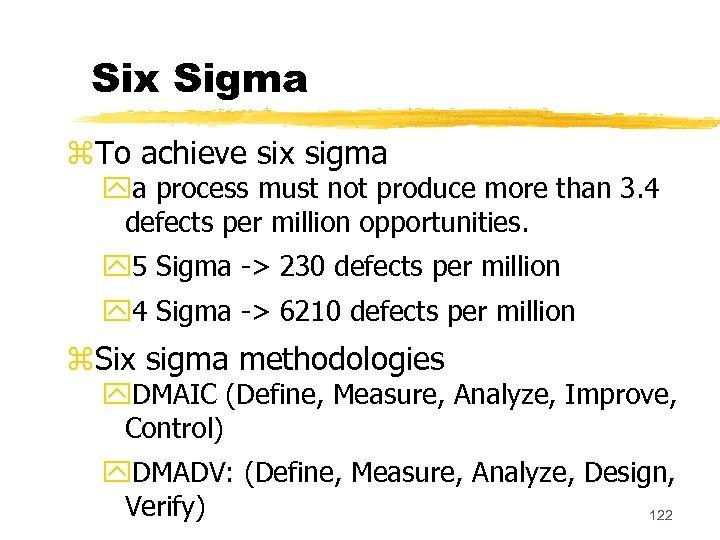 Six Sigma z. To achieve six sigma ya process must not produce more than