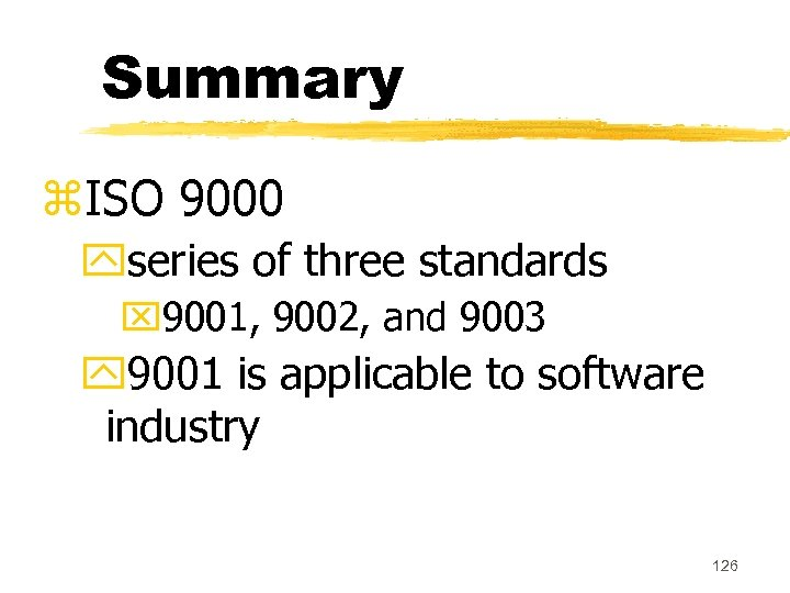 Summary z. ISO 9000 yseries of three standards x 9001, 9002, and 9003 y