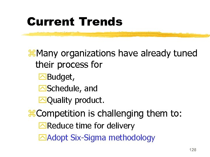 Current Trends z. Many organizations have already tuned their process for y. Budget, y.