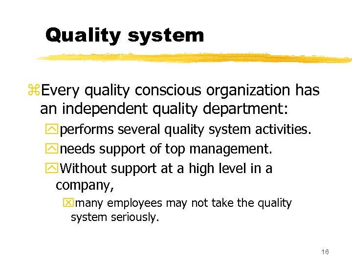 Quality system z. Every quality conscious organization has an independent quality department: yperforms several