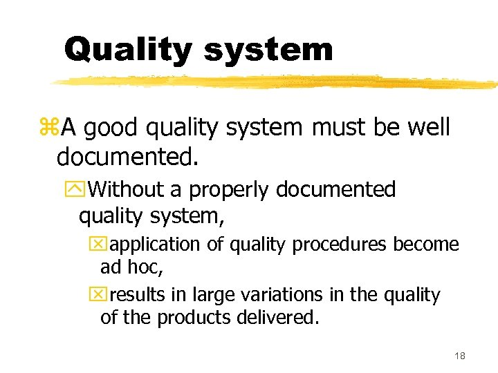 Quality system z. A good quality system must be well documented. y. Without a