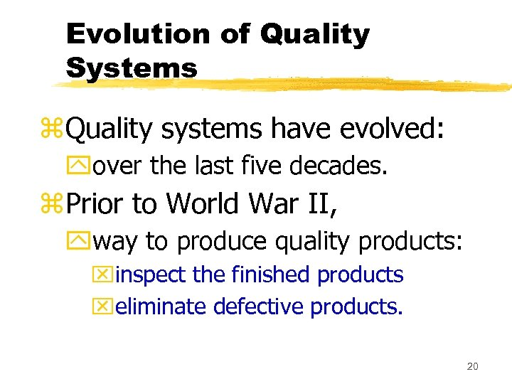 Evolution of Quality Systems z. Quality systems have evolved: yover the last five decades.