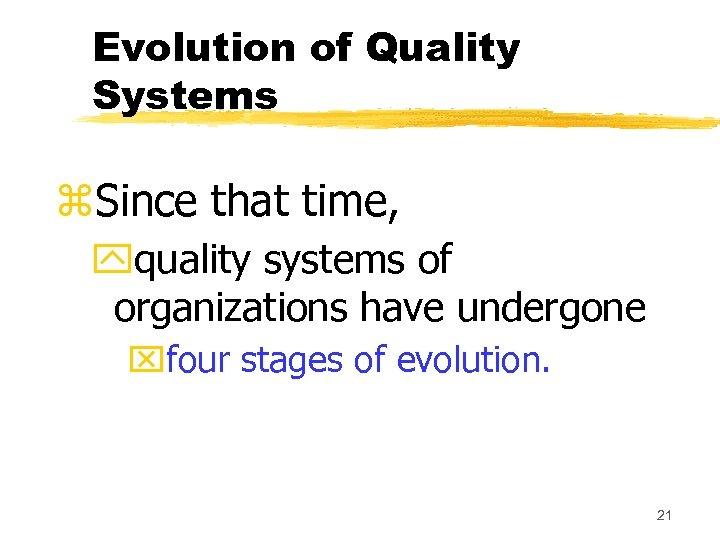 Evolution of Quality Systems z. Since that time, yquality systems of organizations have undergone