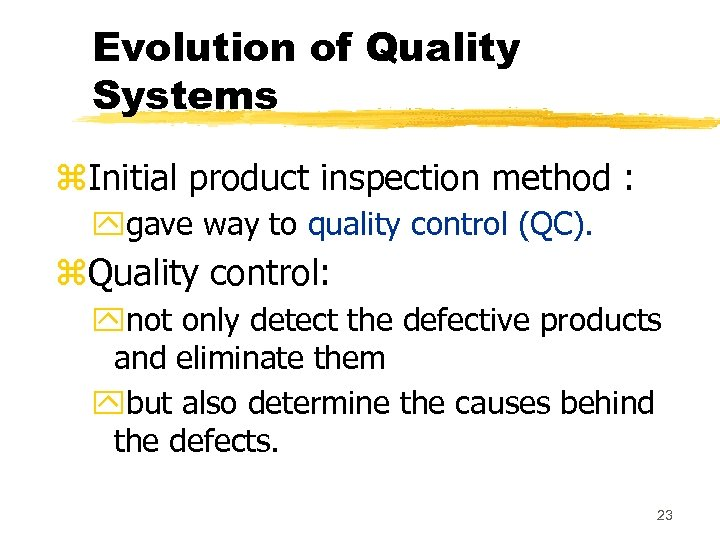 Evolution of Quality Systems z. Initial product inspection method : ygave way to quality
