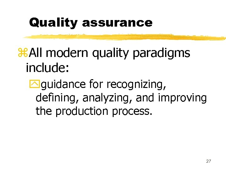 Quality assurance z. All modern quality paradigms include: yguidance for recognizing, defining, analyzing, and