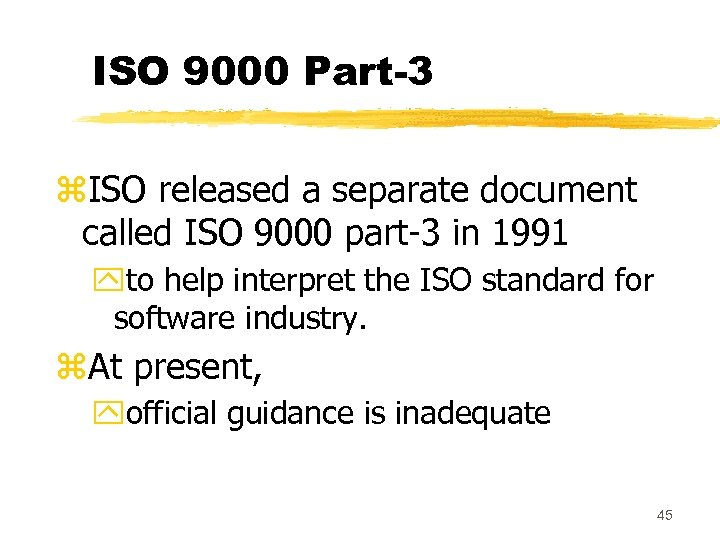 ISO 9000 Part-3 z. ISO released a separate document called ISO 9000 part-3 in
