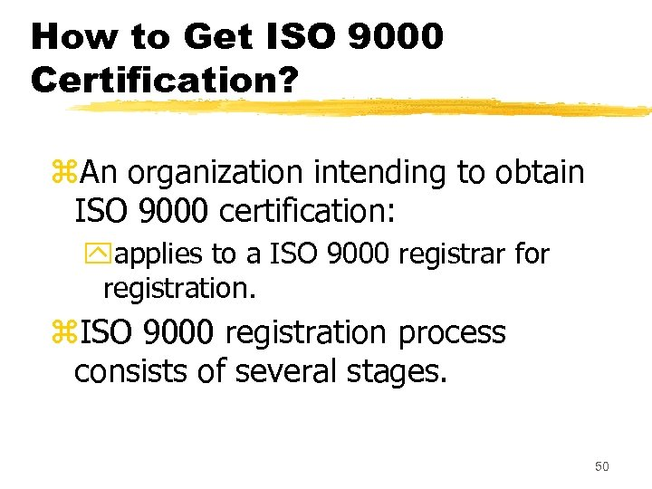 How to Get ISO 9000 Certification? z. An organization intending to obtain ISO 9000