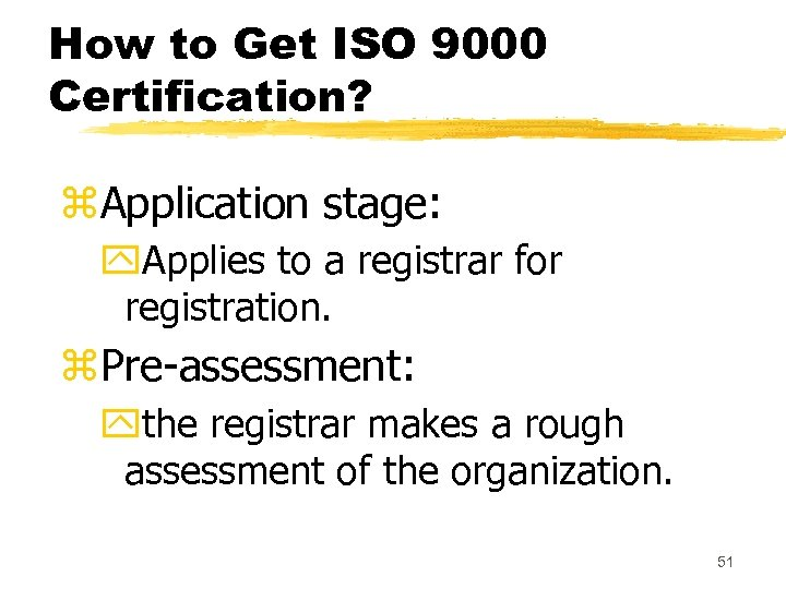 How to Get ISO 9000 Certification? z. Application stage: y. Applies to a registrar