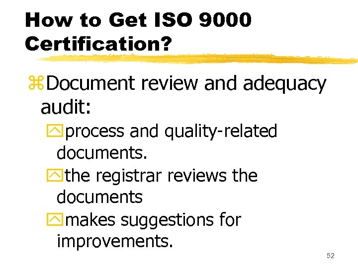 How to Get ISO 9000 Certification? z. Document review and adequacy audit: yprocess and