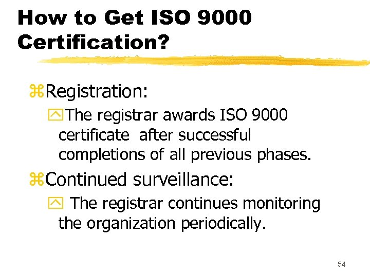 How to Get ISO 9000 Certification? z. Registration: y. The registrar awards ISO 9000