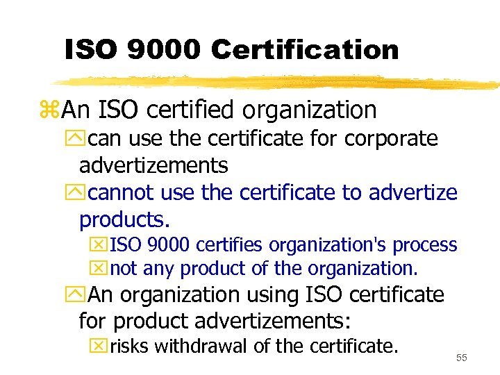 ISO 9000 Certification z. An ISO certified organization ycan use the certificate for corporate