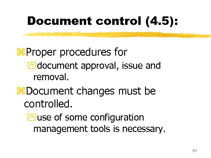 Document control (4. 5): z. Proper procedures for ydocument approval, issue and removal. z.