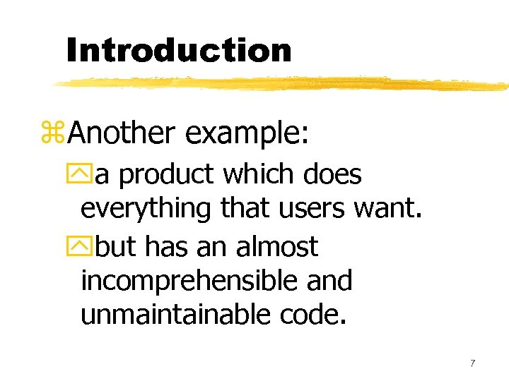 Introduction z. Another example: ya product which does everything that users want. ybut has