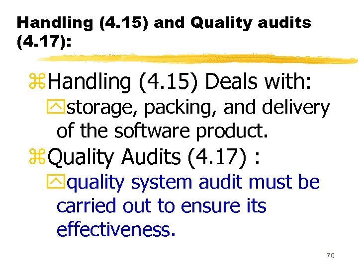 Handling (4. 15) and Quality audits (4. 17): z. Handling (4. 15) Deals with: