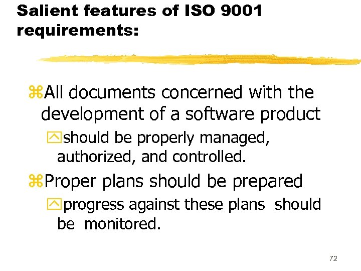 Salient features of ISO 9001 requirements: z. All documents concerned with the development of