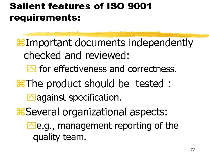 Salient features of ISO 9001 requirements: z. Important documents independently checked and reviewed: y