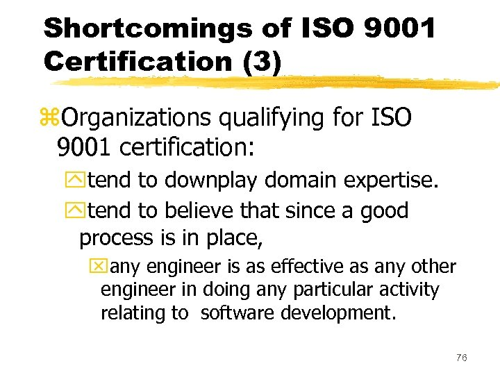 Shortcomings of ISO 9001 Certification (3) z. Organizations qualifying for ISO 9001 certification: ytend