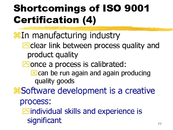 Shortcomings of ISO 9001 Certification (4) z. In manufacturing industry yclear link between process